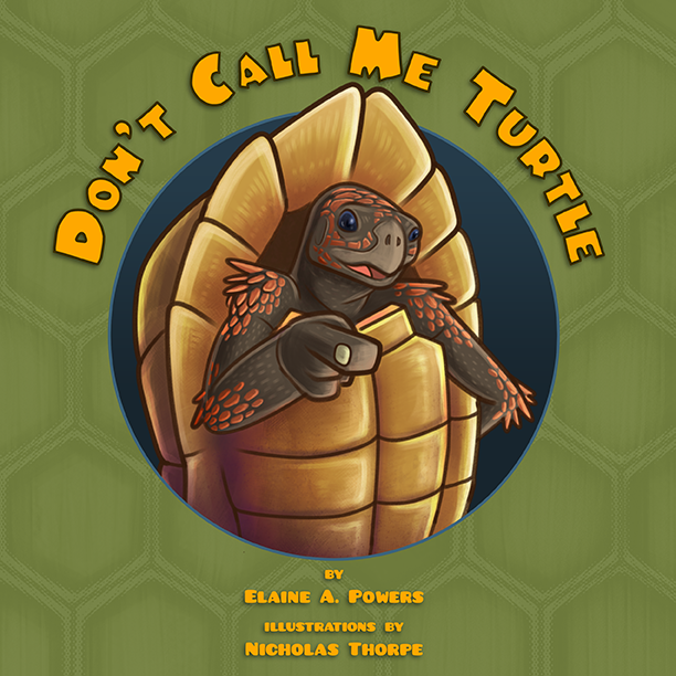 "A book cover with a tortoise coming out of the cover, exclaiming, ""Don't Call Me Turtle."""