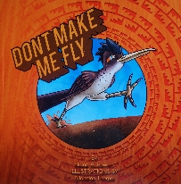 An orange book cover with a roadrunner popping out of a blue circle, with the words Don't Make Me Fly