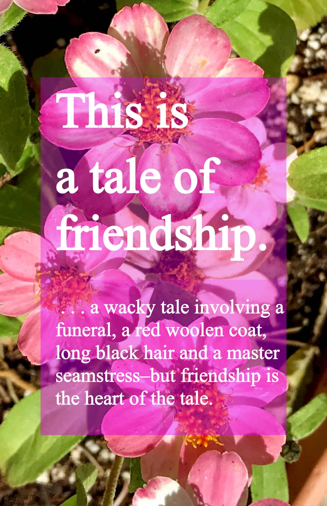 A color picture of a large pink flower with words, This is a Tale of Friendship